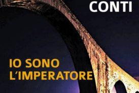 """Agli Intronati arriva """"Io sono l'imperatore"""", romanzo di Stefano Conti"""