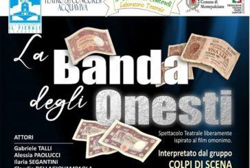 "Al Teatro dei Concordi arriva ""La Banda degli Onesti"""