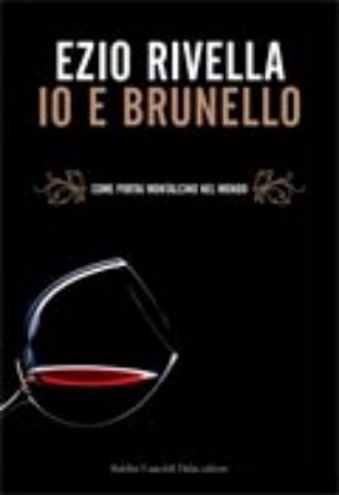 Rivella racconta la storia del Brunello… vissuta da un autore del suo successo