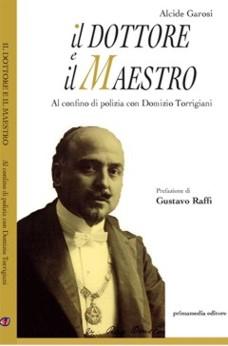"""""""Il dottore e il maestro"""", storia di Garosi e Torrigiani"""